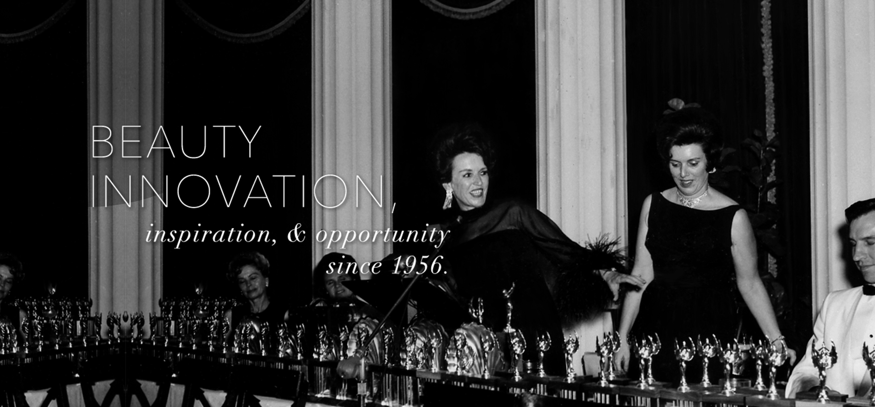 Beauty, Innovation, Inspiration and Opportunity since 1956.